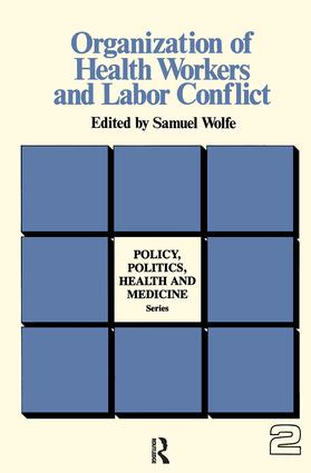Organization of Health Workers and Labor Conflict: 1st Edition (Hardback) book cover