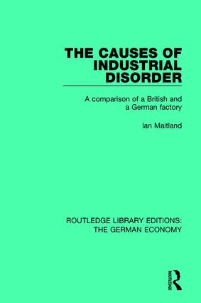 The Causes of Industrial Disorder: A Comparison of a British and a German Factory, 1st Edition (Paperback) book cover