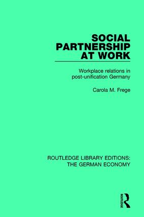 Social Partnership at Work: Workplace Relations in Post-Unification Germany book cover