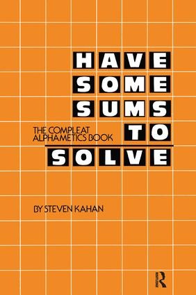 Have Some Sums to Solve: The Compleat Alphametics Book book cover