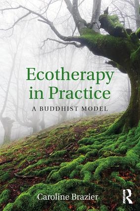 Ecotherapy in Practice: A Buddhist Model, 1st Edition (Paperback) book cover