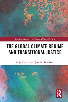 The Global Climate Regime and Transitional Justice (Hardback) book cover