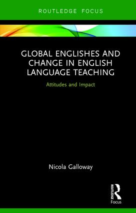 Global Englishes and Change in English Language Teaching: Attitudes and Impact book cover