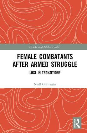 Female Combatants after Armed Struggle: Lost in Transition? book cover