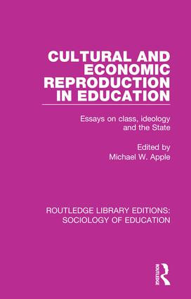Cultural and Economic Reproduction in Education: Essays on Class, Ideology and the State book cover