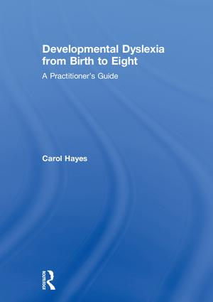 Developmental Dyslexia from Birth to Eight: A Practitioner's Guide, 1st Edition (Hardback) book cover