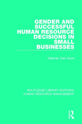 Gender and Successful Human Resource Decisions in Small Businesses: 1st Edition (Paperback) book cover