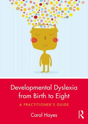 Developmental Dyslexia from Birth to Eight: A Practitioner's Guide, 1st Edition (Paperback) book cover
