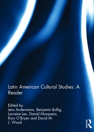Latin American Cultural Studies: A Reader: 1st Edition (Hardback) book cover