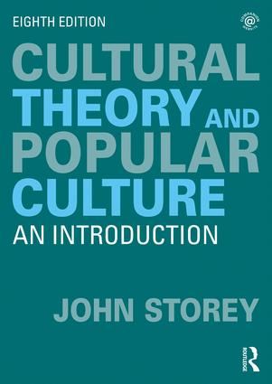 Cultural Theory and Popular Culture: An Introduction, 8th Edition (Paperback) book cover