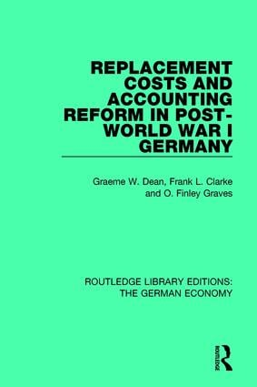 Replacement Costs and Accounting Reform in Post-World War I Germany book cover