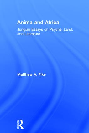 Anima and Africa: Jungian Essays on Psyche, Land, and Literature, 1st Edition (Hardback) book cover