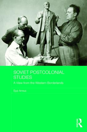 Soviet Postcolonial Studies: A View from the Western Borderlands book cover