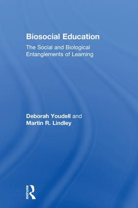 Biosocial Education: The Social and Biological Entanglements of Learning, 1st Edition (Hardback) book cover