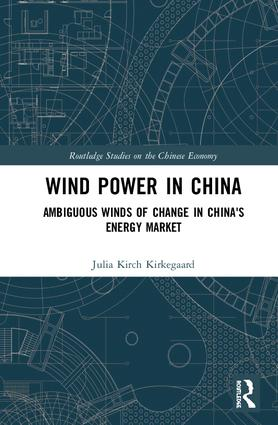 Wind Power in China: Ambiguous Winds of Change in China's Energy Market book cover