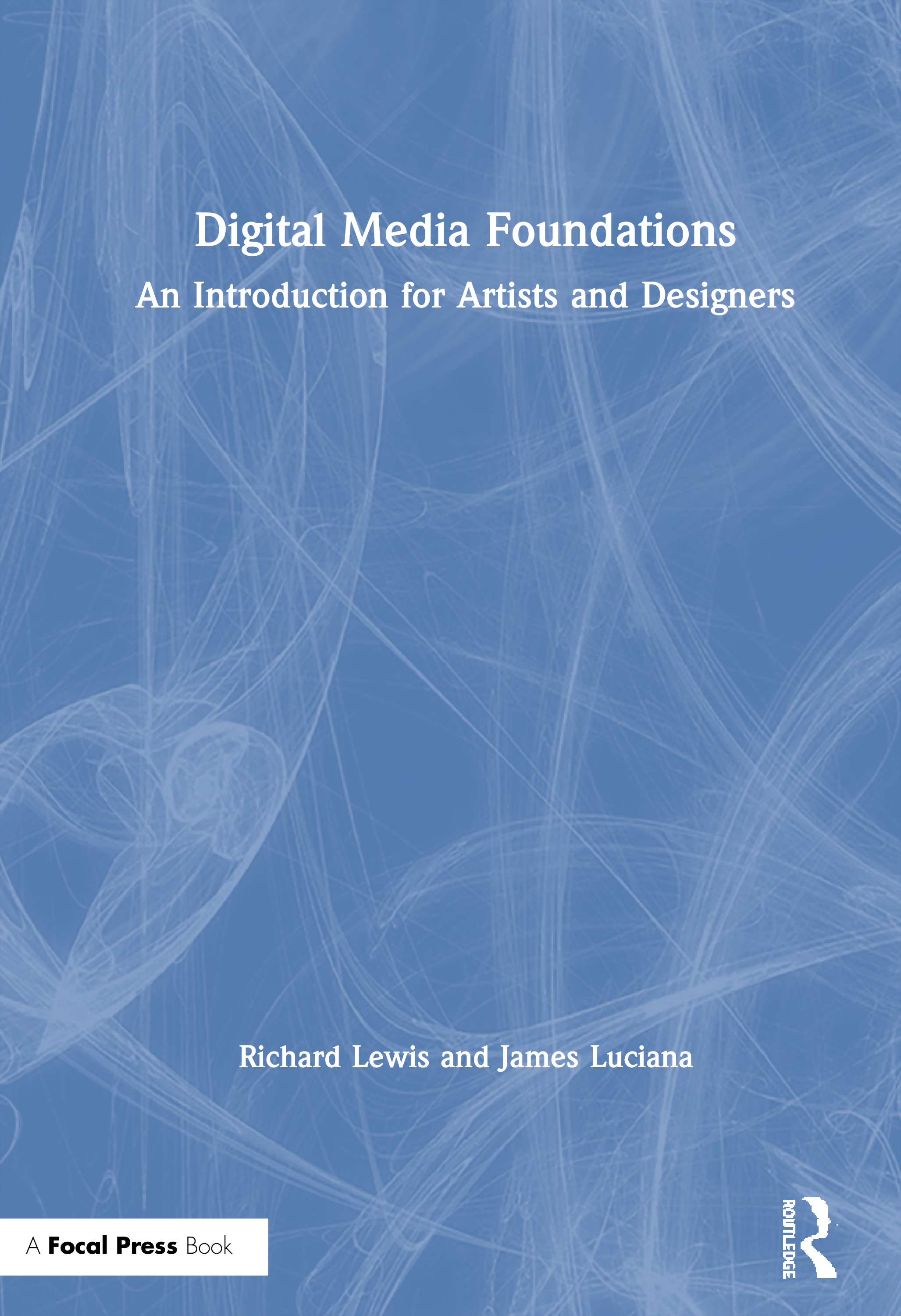 Digital Media Foundations: An Introduction for Artists and Designers, 1st Edition (Paperback) book cover