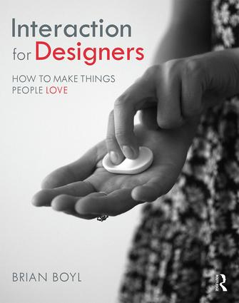 Interaction for Designers: How To Make Things People Love book cover