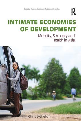 Intimate Economies of Development: Mobility, Sexuality and Health in Asia, 1st Edition (Paperback) book cover