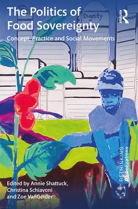 The Politics of Food Sovereignty: Concept, Practice and Social Movements, 1st Edition (Hardback) book cover