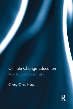 Climate Change Education: Knowing, doing and being, 1st Edition (Paperback) book cover