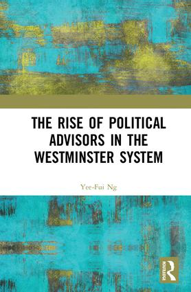 The Rise of Political Advisors in the Westminster System (Hardback) book cover