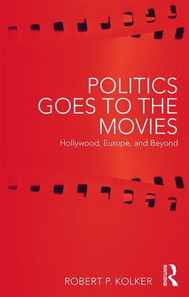 Politics Goes to the Movies: Hollywood, Europe, and Beyond book cover