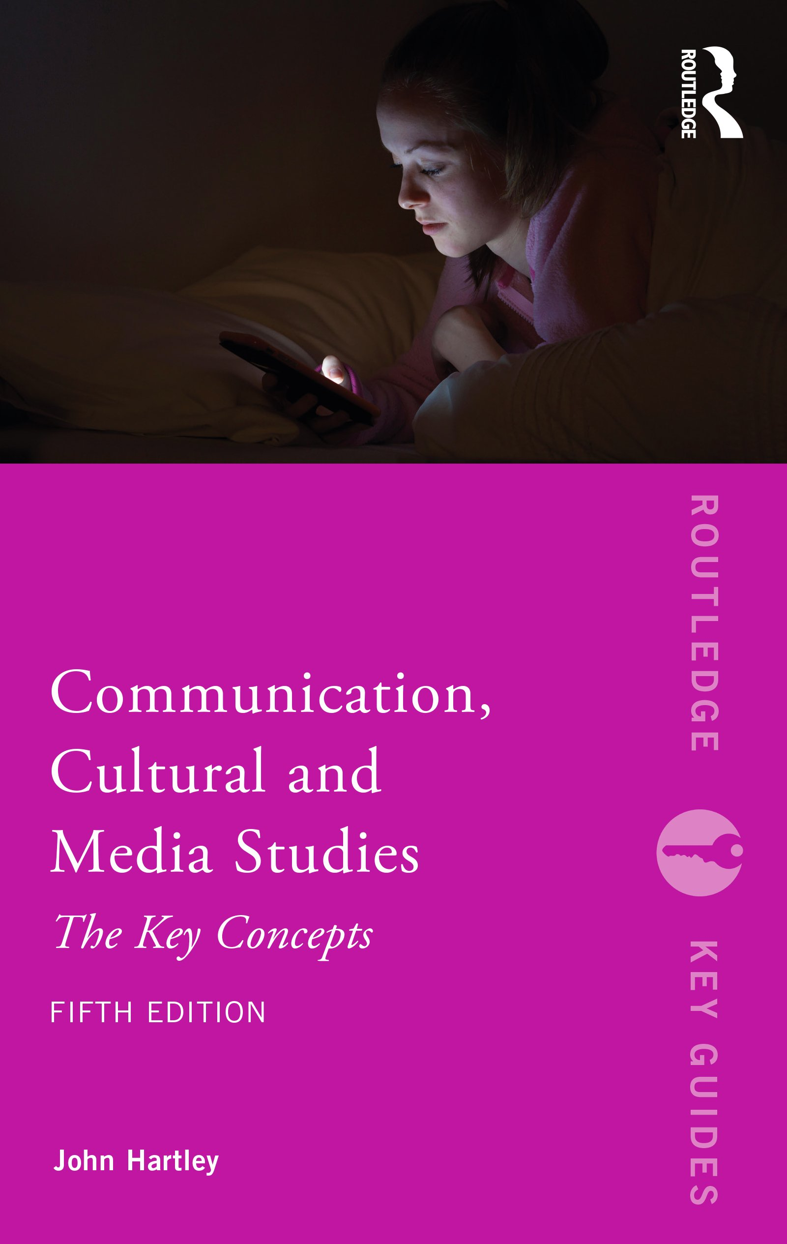 Communication, Cultural and Media Studies: The Key Concepts book cover