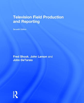 Television Field Production and Reporting: A Guide to Visual Storytelling, 7th Edition (Hardback) book cover