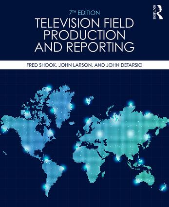 Television Field Production and Reporting: A Guide to Visual Storytelling, 7th Edition (Paperback) book cover