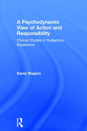 A Psychodynamic View of Action and Responsibility: Studies in Subjective Experience book cover