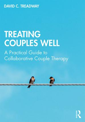 Treating Couples Well: A Practical Guide to Collaborative Couple Therapy, 1st Edition (Paperback) book cover