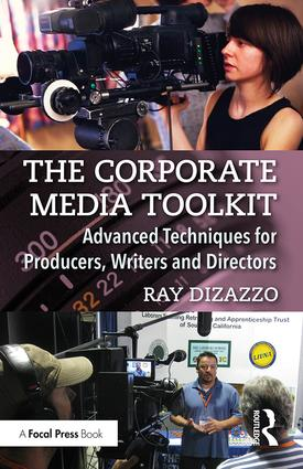The Corporate Media Toolkit: Advanced Techniques for Producers, Writers and Directors book cover