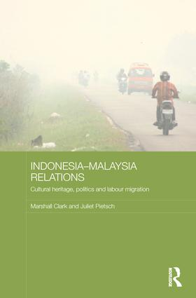Indonesia-Malaysia Relations: Cultural Heritage, Politics and Labour Migration book cover