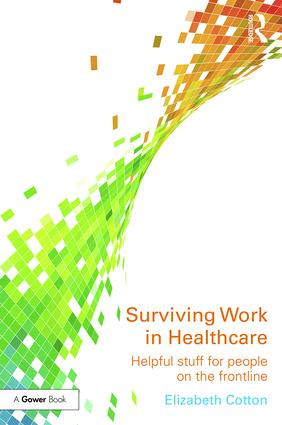 Surviving Work in Healthcare: Helpful stuff for people on the frontline book cover