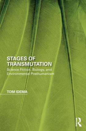 Stages of Transmutation: Science Fiction, Biology, and Environmental Posthumanism book cover