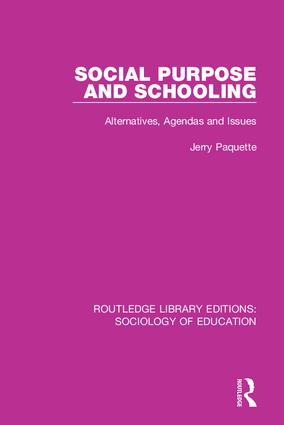 Social Purpose and Schooling: Alternatives, Agendas and Issues book cover