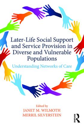 Later-Life Social Support and Service Provision in Diverse and Vulnerable Populations: Understanding Networks of Care book cover