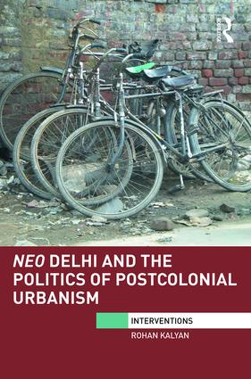 Neo Delhi and the Politics of Postcolonial Urbanism book cover