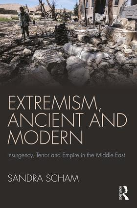 Extremism, Ancient and Modern: Insurgency, Terror and Empire in the Middle East book cover