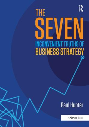 The Seven Inconvenient Truths of Business Strategy book cover