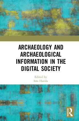 Archaeology and Archaeological Information in the Digital Society (Hardback) book cover