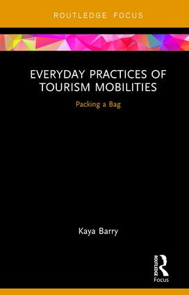 Everyday Practices of Tourism Mobilities: Packing a Bag (Hardback) book cover