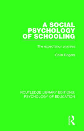 A Social Psychology of Schooling: The Expectancy Process book cover