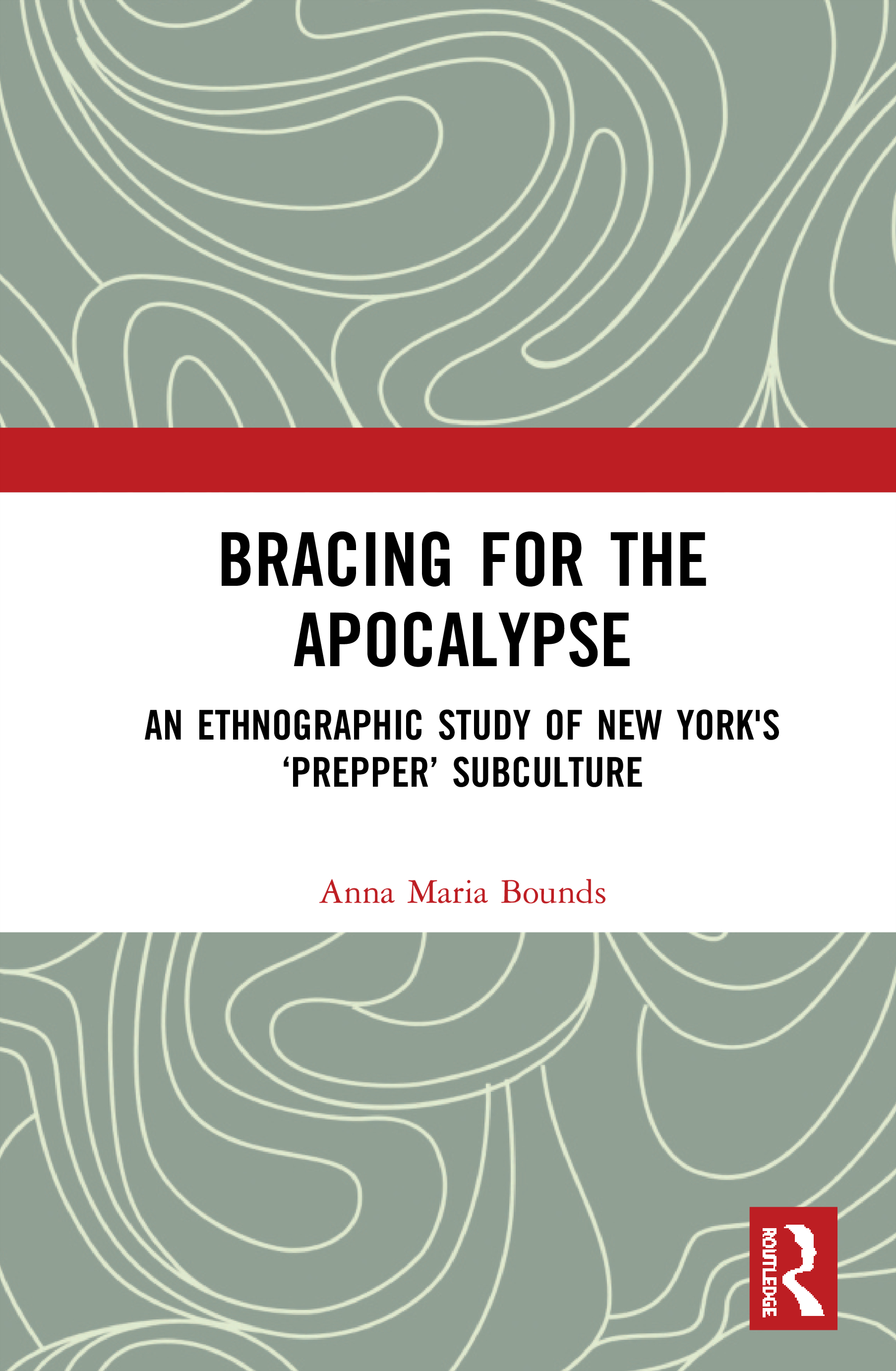 Bracing for the Apocalypse: An Ethnographic Study of New York's 'Prepper' Subculture book cover