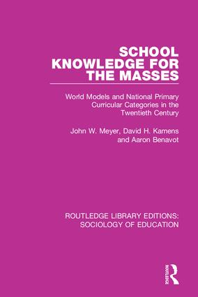 School Knowledge for the Masses: World Models and National Primary Curricular Categories in the Twentieth Century, 1st Edition (Paperback) book cover