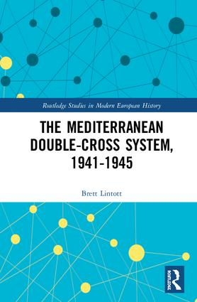 The Mediterranean Double-Cross System, 1941-1945: 1st Edition (Hardback) book cover