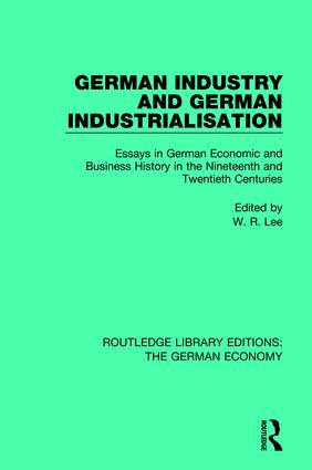 German Industry and German Industrialisation: Essays in German Economic and Business History in the Nineteenth and Twentieth Centuries book cover