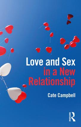 Love and Sex in a New Relationship: 1st Edition (Paperback) book cover