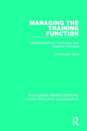 Managing the Training Function: Using Instructional Technology and Systems Concepts, 1st Edition (Paperback) book cover