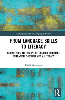 From Language Skills to Literacy: Broadening the Scope of English Language Education Through Media Literacy, 1st Edition (Hardback) book cover